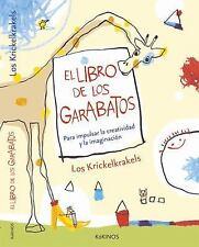 El Libro de Los Garabatos : Para Impulsar la Creatividad y la Imaginación by...