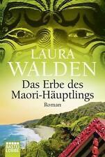 Das Erbe des Maori-Häuptlings von Laura Walden (2016, Taschenbuch)