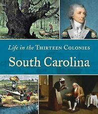 South Carolina (Life in the Thirteen Colonies)-ExLibrary
