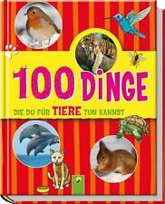 100 Dinge die Du für TIERE tun kannst  von Philip Kiefer (2013, Gebundene...