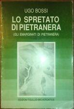 Lo spretato di Pietranera (Gli emarginati di Pietranera) - Ugo Bossi - 1990