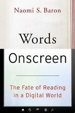 Words Onscreen: The Fate of Reading in a Digital World, Baron, Naomi S., New Boo