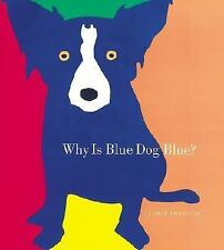 Why Is Blue Dog Blue?, Goldstone, Bruce, Rodrigue, George, Acceptable Book
