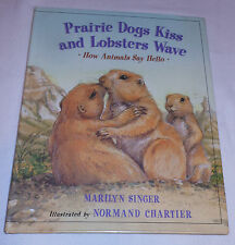 Prairie Dogs Kiss & Lobsters Wave: Animals Say Hello by Marilyn Singer 1998, HC
