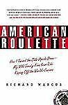 American Roulette : How I Turned the Odds Upside Down - My Wild Twenty-Five-Ye