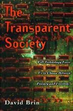 The Transparent Society: Freedom Vs. Privacy In A City Of Glass Houses-ExLibrary