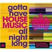 Gotta Have House Music All Night Long (2014) 3 CD Ministry Of Sound UK FREEPOST
