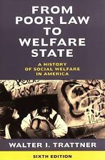 From Poor Law to Welfare State : A History of Social Welfare in America by Walt…