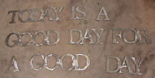 TODAY IS A GOOD DAY FOR A GOOD DAY silver  metal Wall art words