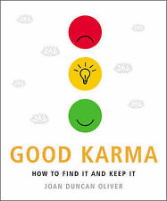 Good Karma: How to Find it and Keep it, Joan Duncan Oliver