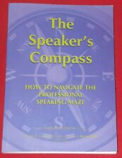 THE SPEAKER'S COMPASS ~ HOW TO NAVIGATE THE PROFESSIONAL SPEAKING MAZE ~ Limited