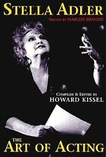 Stella Adler - The Art of Acting: Preface by Marlon Brando Compiled & Edited by