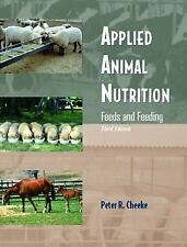 Applied Animal Nutrition : Feeds and Feeding by Peter R. Cheeke (2004,...