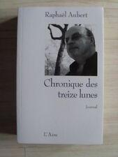 Raphael AUBERT ( Suisse ) Chronique des treize lunes - journal 2009 TBE