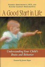 A Good Start in Life: Understanding Your Childs Brain and Behavior,VERYGOOD Book