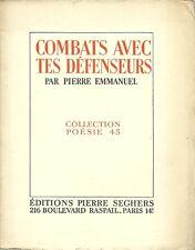 COMBATS AVEC TES DEFENSEURS - PAR PIERRE EMMANUEL - COLLECTION POESIE 45