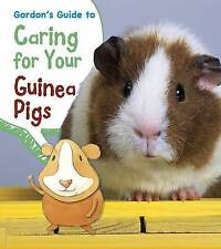 Gordon's Guide to Caring for Your Guinea Pigs by Isabel Thomas (Paperback, 2015)