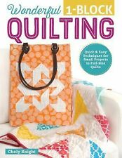 Wonderful One-Block Quilting by Choly Knight (2015, Paperback)