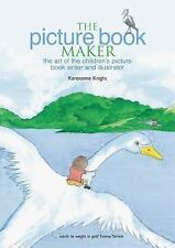 The Picture Book Maker: The Art of the Children's Picture Book Writer and Illust