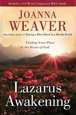 Lazarus Awakening : Finding Your Place in the Heart of God by Joanna Weaver...