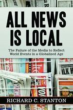 All News Is Local: The Failure of the Media to Reflect World Events in a Globali