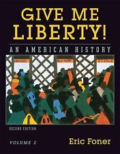 Give Me Liberty! Vol. 2 : An American History by Eric Foner (2007, Paperback)