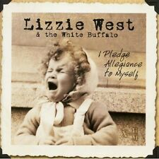 I Pledge Allegiance To Myself - Lizzie West (2006, CD NEUF)