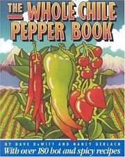 The Whole Chile Pepper Book Dewitt, Dave, Gerlach, Nancy Paperback