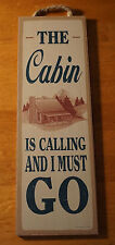 THE CABIN IS CALLING & I MUST GO - Rustic Lodge Wood Home Decor LARGE Sign - NEW