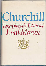 Churchill; Taken from the Diaries of Lord Moran