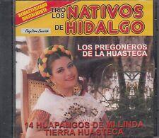 Trio los nativos De Hidalgo 14 Huapangos De Mi Linda Tierra Huasteca CD Nuevo