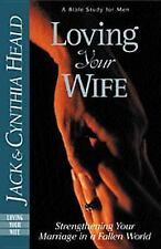 Loving Your Wife: How to strengthen your marriage in an imperfect world, Heald,