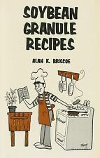 SOYBEAN GRANULE RECIPES - ALAN K. BRISCOE (PAPERBACK) NEW