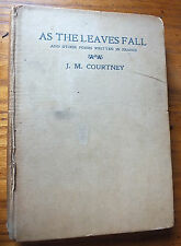 As the leaves fall and other poems written in France by J M Courtney 1st ed 1918