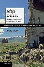 After Defeat: How the East Learned to Live with the West (Cambridge Studies in I