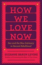 Suzanne Braun Levine~HOW WE LOVE NOW~SIGNED~1ST/DJ~NICE COPY