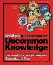 Men's Health : The Big Book of Uncommon Knowledge - Clever Hacks for...