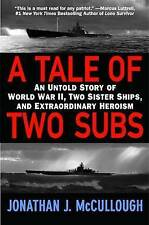 A Tale of Two Subs: An Untold Story of World War II, Two Sister Ships, and...
