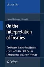Law and Philosophy Library: On the Interpretation of Treaties : The Modern...