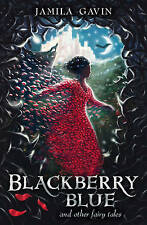 Blackberry Blue: And Other Fairy Tales by Jamila Gavin (Paperback, 2014)