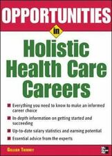Opportunities in Holistic Health Care Careers (Opportunities Inâ|Series) Tierne
