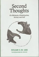 Second Thoughts on Malaysia, Globalisation, Society and Self - Julian CH Lee