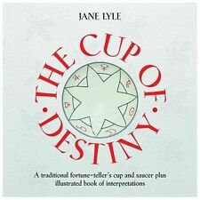 The Cup of Destiny : Read Your Future with a Cup of Tea by Jane Lyle (2013,...