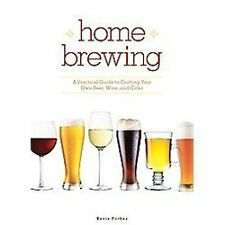 Home Brewing: A Practical Guide To Crafting Your Own Beer, Wine And Cider by Fo
