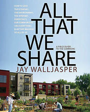 All That We Share: How to Save the Economy, the Environment, the Internet,...