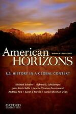 American Horizons Vol. II : U. S. History in a Global Context - Since 1865 by...