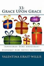 33: Grace Upon Grace: (Anugerah Demi Anugerah) (Indonesian Edition)