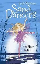 Sand Dancers: Blue Moon Ballet, Lynda Waterhouse, New Book