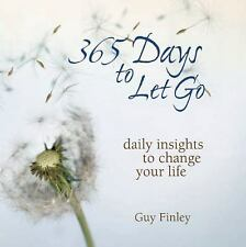 365 Days to Let Go: Daily Insights to Change Your Life, Meditation, General, Hap