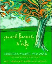 Jewish Family and Life: Traditions, Holidays, and Values for Today's Parents an